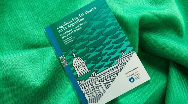 Un libro que recoge la voz de científicos y científicas del CONICET en el debate por la legalización del aborto