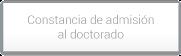 Constancia de admisión al doctorado