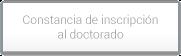 Constancia de inscripción al doctorado