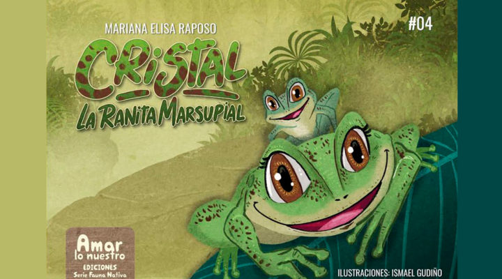 Cristal La Ranita Marsupial: un libro infantil y una herramienta de comunicación científica